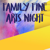 Family Fine Arts Night