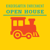 Kindergarten Enrichment Open House