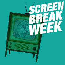 Screen Break Week